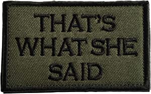 SpaceCar That is What She Said Tactical Morale Badge Patch - Army Green