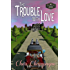 The Trouble with Love (The Mason Siblings Series Book 2)