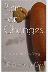 Plan For Changes: A Jimmy Stevens Story Book 2 Kindle Edition