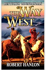 Ben Tucker: Mountain Man: The Way West (The Way West Mountain Man Series Book 1) Kindle Edition