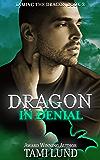 Dragon in Denial (Taming the Dragon Book 3)