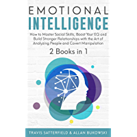 Emotional Intelligence: 2 Books in 1 - How to Master Social Skills, Boost Your EQ and Build Stronger Relationships with the Art of Analyzing People and Covert Manipulation (English Edition)