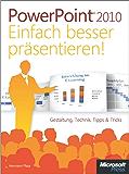 Microsoft PowerPoint 2010 - Einfach besser präsentieren!