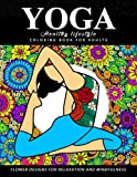 Yoga Coloring Book for Adults : Healthy Life Style: Flower with Yoga poses for Relaxation and Mindfulness