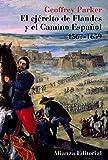 El ejército de Flandes y el Camino Español 1567-1659 (Libros Singulares (Ls))