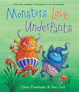 Monsters Love Underpants (The Underpants Books)