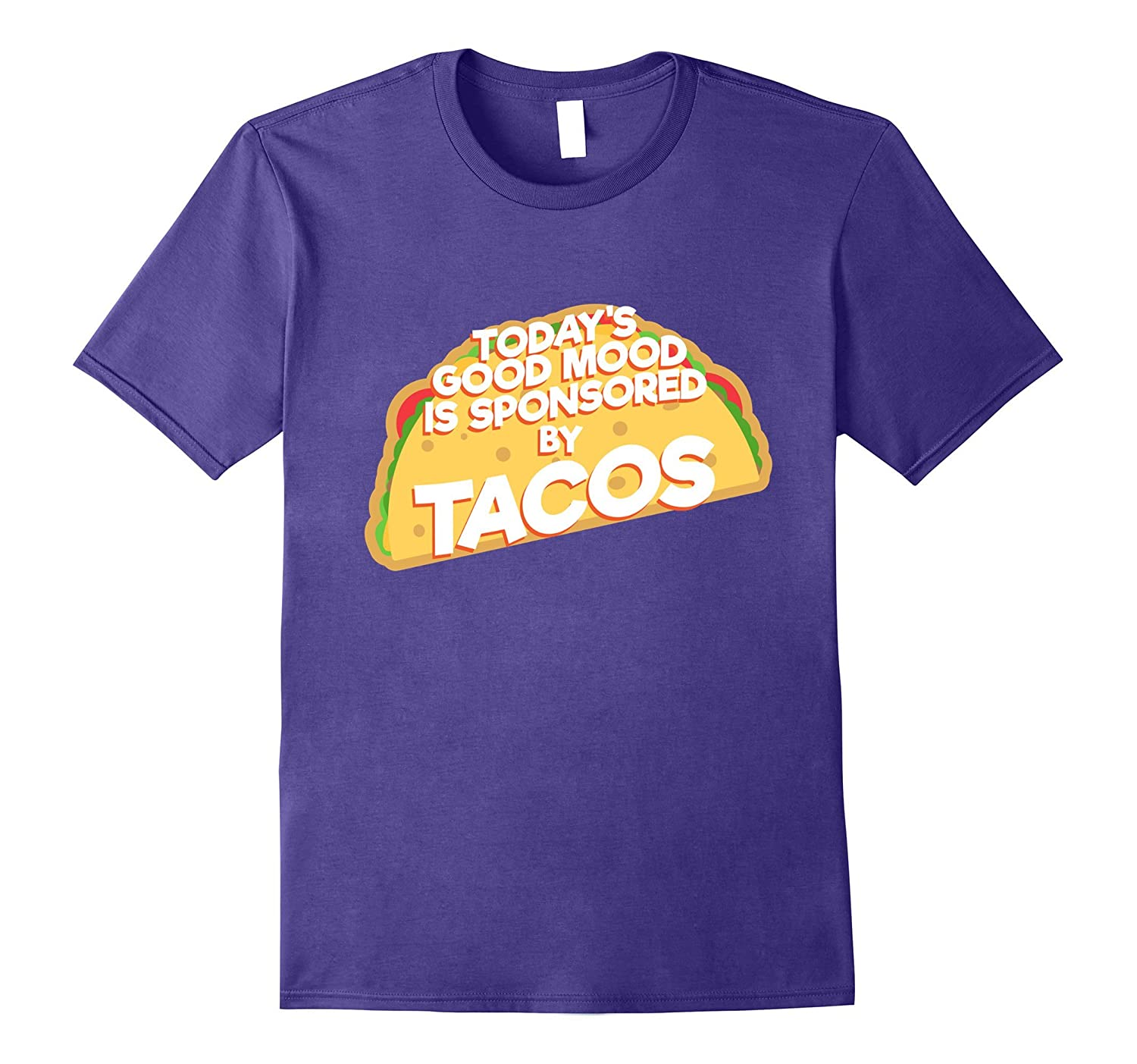 Today's Good Mood Is Sponsored By Tacos T Shirt Tee-Art
