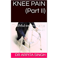 KNEE PAIN (Part II): Truthful experiments for health (English Edition)