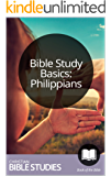 Bible Study Basics: Philippians: Multi Session Bible Study: Instructions on living a life united with Christ.