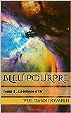 BLEU POURPRE: Tome 3 . Le Prince d'Or