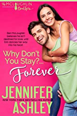 Why Don't You Stay? ... Forever (McLaughlin Brothers Book 2) Kindle Edition