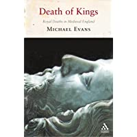 Death of Kings: Royal Deaths in Medieval England