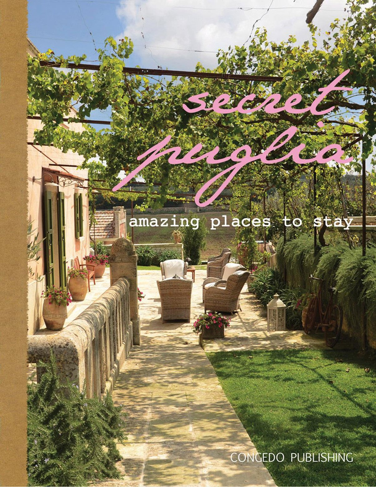 Secret Puglia amazing places to stay. Ediz. italiana e inglese ...