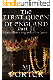 The First Queen of England Part 2: Lady Elfrida: England's First Queen