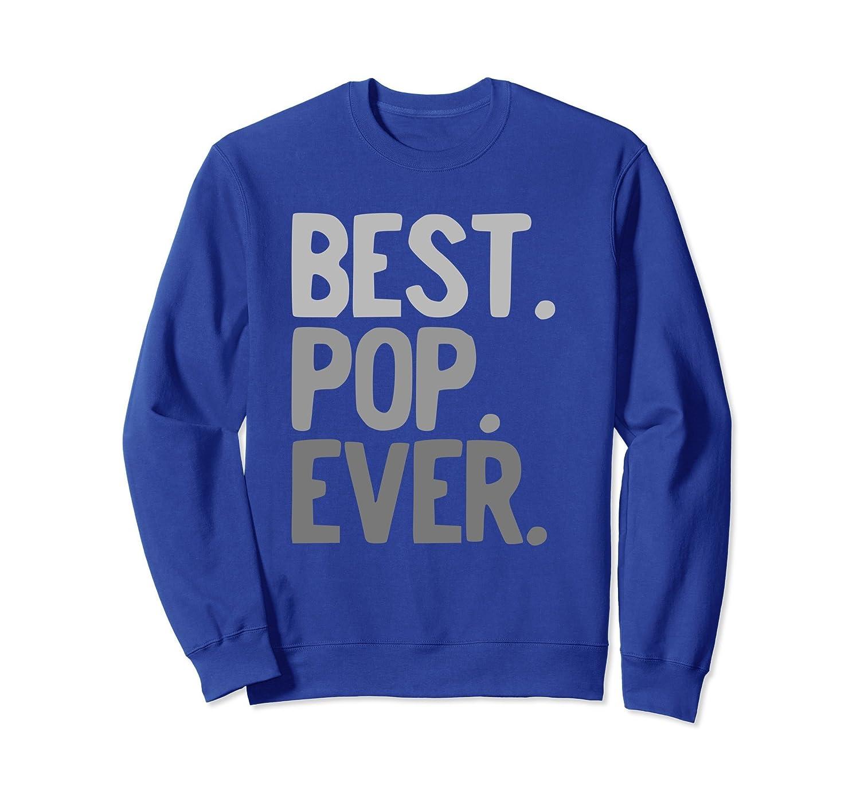 Best Pop Ever Funny Love Pops Father's Day Sweatshirt- TPT