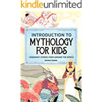 Introduction to Mythology for Kids: Legendary Stories from Around the World (English Edition)