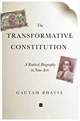 The Transformative Constitution: A Radical Biography in Nine Acts Hardcover