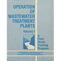 Operation Of Wastewater Treatment Plants: A Field Study Training Program 2Nd Edition Volume 1 (English Edition)