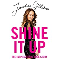 Shine It Up: The Inspirational True Story