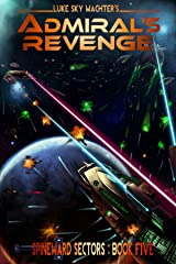 Admiral's Revenge (A Spineward Sectors Novel Book 5) Kindle Edition