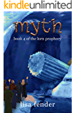 Myth: Book 4 of The Lorn Prophecy