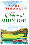 Wildfire at Midnight: The classic thriller you will not be able to put down (Mary Stewart Modern Classic)
