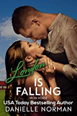 London, Is Falling (Iron Horse Book 1) Kindle Edition