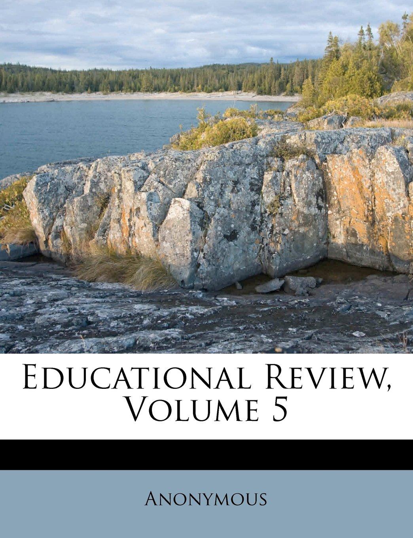Educational Review, Volume 5 pdf