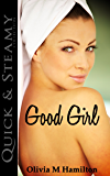 Good Girl (Quick & Steamy Collection)