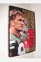 Rise and Walk: The Trial and Triumph of Dennis Byrd Hardcover