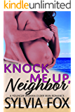 Knock Me Up, Neighbor: A Younger Woman Older Man Romance