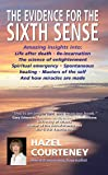 The Evidence for the Sixth Sense: Amazing insights into Life after death • Reincarnation • The science of enlightenment • Spiritual emergency • ... of the self • And how miracles are made