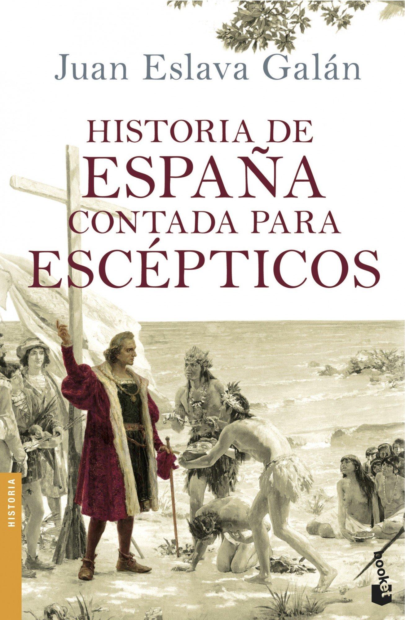 Historia de España contada para escépticos Divulgación: Amazon.es: Eslava Galán, Juan: Libros