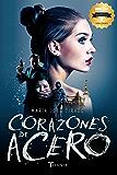 Corazones de acero (Titania amour) (Spanish Edition)