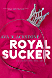 Royal Sucker: An Almost Royal Romance