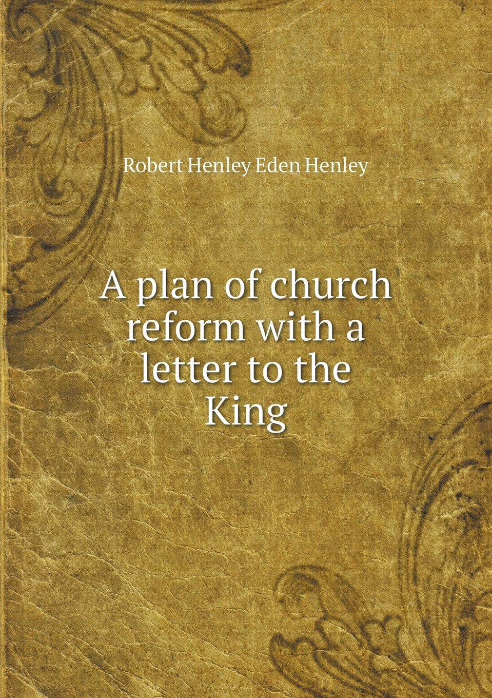 Download A plan of church reform with a letter to the King ebook