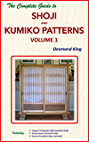The Complete Guide to Shoji and Kumiko Patterns Volume 1