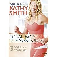 Kathy Smith: Ageless - Total Body Turnaround izione: Regno Unito] [Import italien]