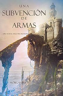 Una Subvención De Armas (Libro #8 De El Anillo Del Hechicero) (Spanish