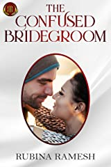 The Confused Bridegroom: A Romantic Comedy Kindle Edition