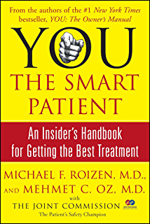 YOU: The Smart Patient: An Insiders Handbook for Getting the Best Treatment