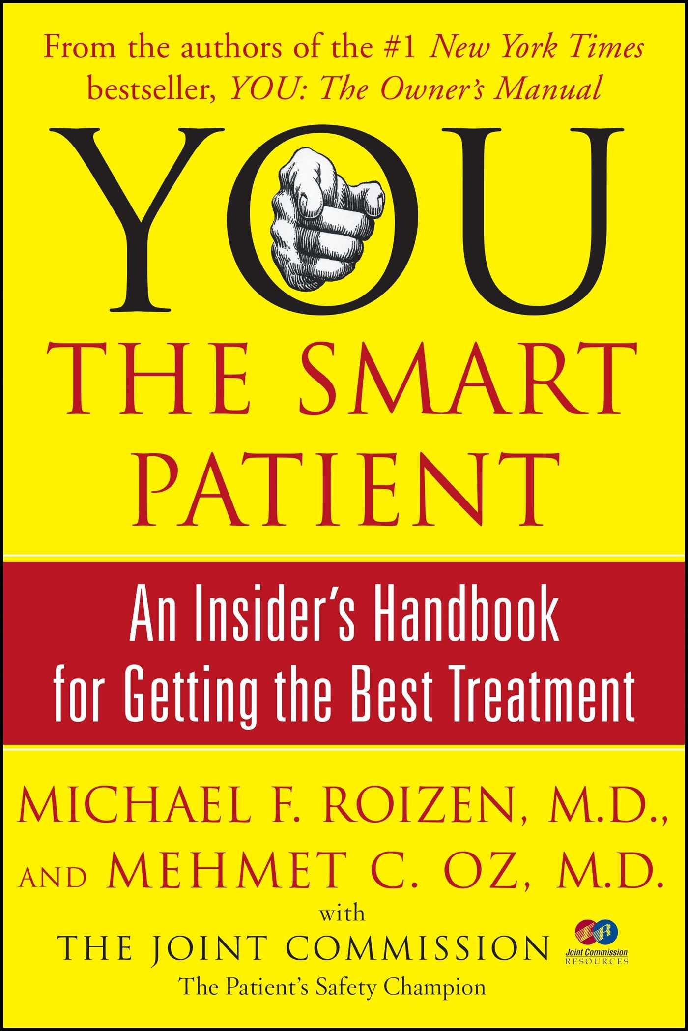 YOU: The Smart Patient: An Insider's Handbook for Getting