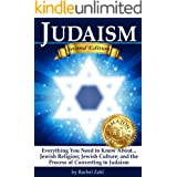 Judaism: Everything You Need to Know About: Jewish Religion; Jewish Culture; and the Process of Converting to Judaism ( How t