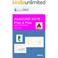 AutoCAD 2015 - Pas à pas: pour Windows (French Edition)