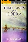 Three Kisses of the Cobra: A Novel