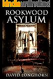 Rookwood Asylum: Supernatural Suspense with Scary & Horrifying Monsters (Asylum Series Book 1)