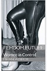 Femdom Future: Women in Control Kindle Edition