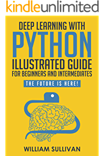 Python Programming Illustrated For Beginners & Intermediates: