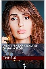 Wenn Femdomträume wahr werden (German Edition) Kindle Edition