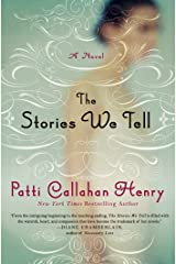 The Stories We Tell: A Novel Kindle Edition